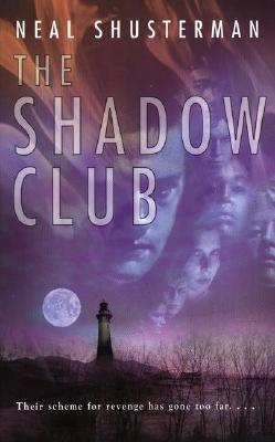 The Shadow Club By Shusterman, Neal